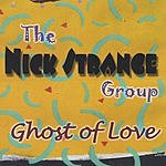 The Nick Strange Group Ghost Of Love