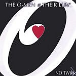 The O-Men & Their LUV No Twin