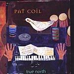 Pat Coil True North