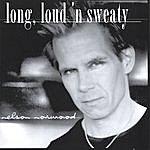 Nelson Norwood Long, Loud 'N Sweaty