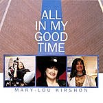 Mary-Lou Kirshon All In My Good Time