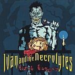 Ivan & The Necrolytes Flesh Hungry