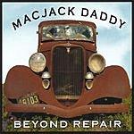 MacJack Daddy Beyond Repair