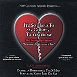 Carmella Robinson It's So Hard To Say Goodbye To Yesterday: The Break Up Version