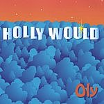Oly Holly Would