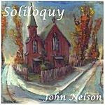 John Nelson Soliloquy