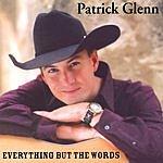 Patrick Glenn Everything But The Words
