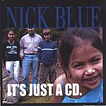 Nick Blue It's Just A CD
