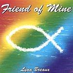 Lynn Breaux Friend Of Mine