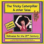 LuAnn Adams The Tricky Caterpillar & Other Tales