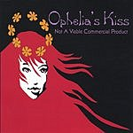 Ophelia's Kiss Not A Viable Commercial Product
