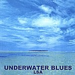 L.S.A. Underwater Blues