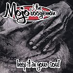 Mojo & The Boogieman Keep It In Your Soul