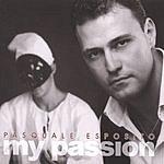 Pasquale Esposito My Passion