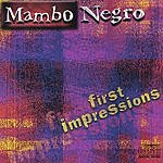 Mambo Negro First Impressions