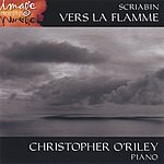 Christopher O'Riley Scriabin: Vers la flamme
