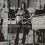 Neal Casal Leaving Traces: Songs 1994-2004