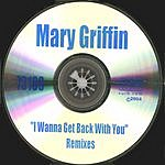 Mary Griffin I Wanna Get Back With You (Remixes)