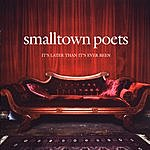 Smalltown Poets It's Later Than It's Ever Been