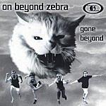 On Beyond Zebra Gone Beyond