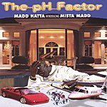 Mista Madd The pH Factor
