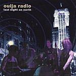 Ouija Radio Last Night On Earth