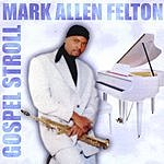 Mark Allen Felton Gospel Stroll