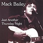 Mack Bailey Just Another Thursday Night