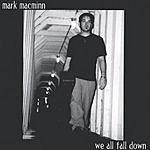 Mark Macminn We All Fall Down