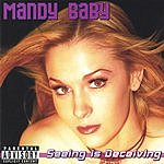 Mandy Baby Seeing is Deceiving (Parental Advisory)