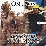 One Son A Poor Man's Testimony (Parental Advisory)