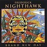 Frederick Nighthawk Brand New Day