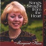 Margaret Ham Songs Straight From The Heart