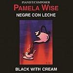 Pamela Wise Negre Con Leche