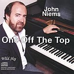 John Niems One Off The Top