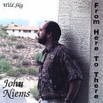 John Niems From Here To There