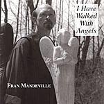 Fran Mandeville I Have Walked With Angels