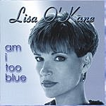 Lisa O'Kane Am I Too Blue