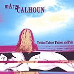 Marge Calhoun Twisted Tales Of Passion And Pain