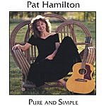 Pat Hamilton Pure And Simple