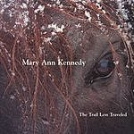 Mary Ann Kennedy The Trail Less Traveled