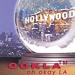 Ookla The Mok Oh Okay LA