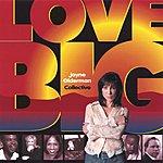 Jayne Olderman Collective Love Big