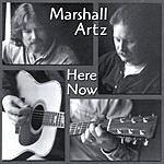 Marshall Artz Here Now