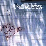Paledave Find What You Love