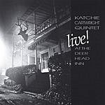 Katchie Cartwright Quintet Live! At The Deer Head Inn