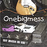 Onebigmess You Figure It Out