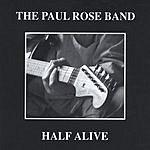 Paul Rose Band Half Alive