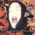 Lucid Dementia Twisted