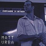 Matt Vrba Everywhere In Between